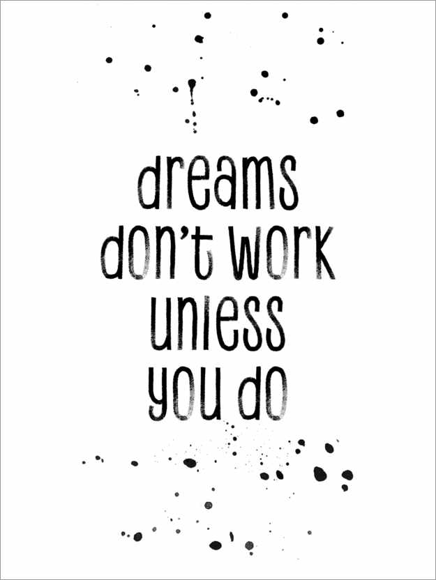 Premium poster TEXT ART Dreams don't work unless you do