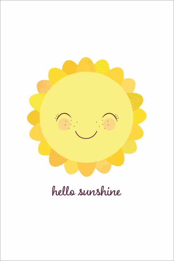 Hello Sunshine! Posters and Prints | Posterlounge.co.uk