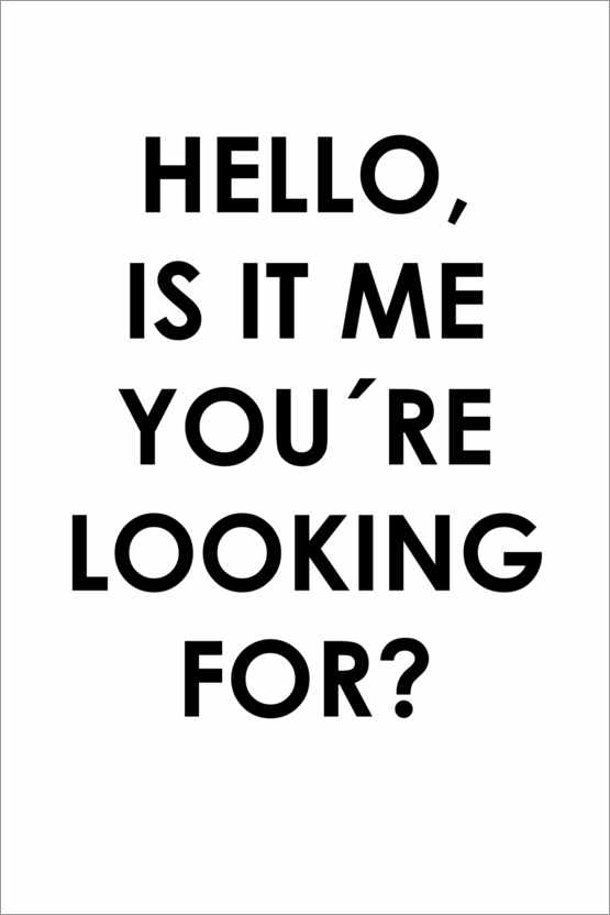 Premium poster Hello, is it me you're looking for?