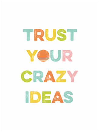 Foam board print  Trust Your Crazy Ideas - Typobox