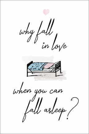 Canvas print  Why fall in love when you can fall asleep? - Typobox