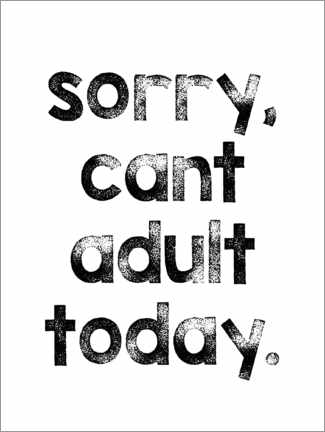 Premium poster Sorry, can´t adult today.