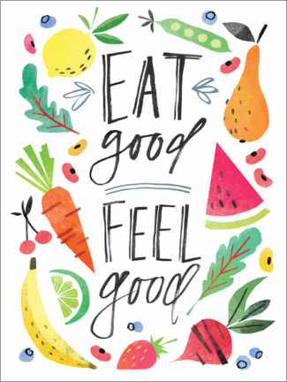 Premium poster  Eat good, Feel good - Kathryn Selbert