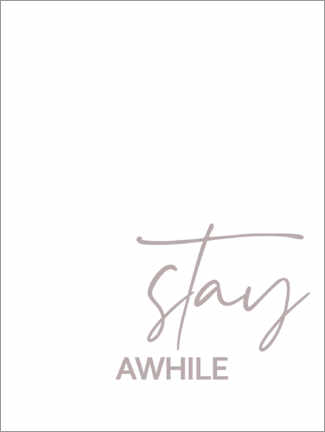 Premium poster Stay awhile