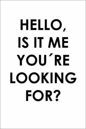 Premium poster  Hello, is it me you're looking for? - Typobox
