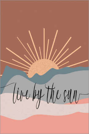 Premium poster  Live by the sun - Dani Jay Designs