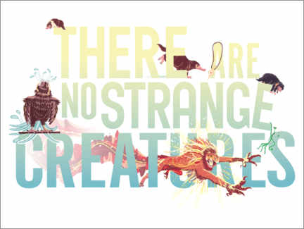 Canvas print  There are no strange creatures - Newt quote