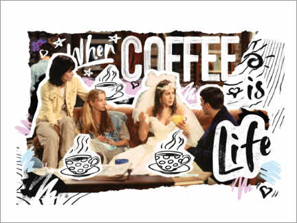 Premium poster Friends - When coffee is life