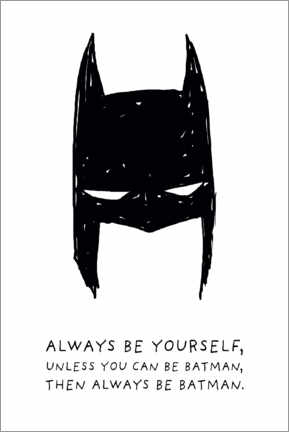 Foam board print  Always be yourself - Always be Batman