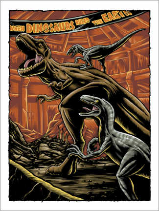 Premium poster  When dinosaurs ruled the earth
