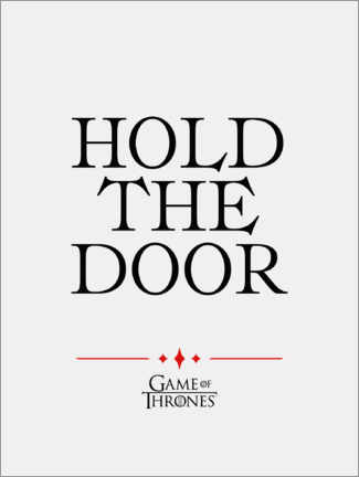 Gallery print  GOT movie quote - Hold the door