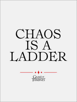 Canvas print  GOT movie quote - Chaos is a ladder