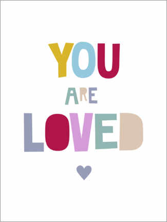 Premium poster You are loved