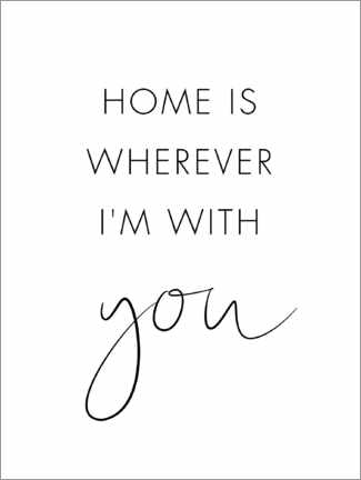 Foam board print  Home is wherever I'm with you - Nouveau Prints