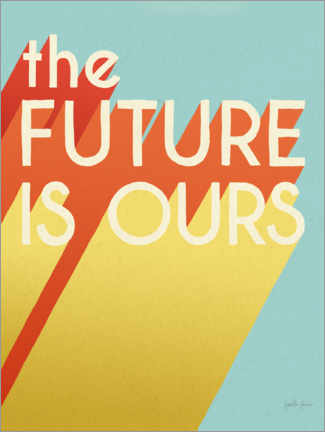 Gallery print  The Future is Ours - Janelle Penner