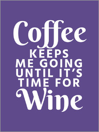 Creative Angel - Coffee Keeps Me Going Until It's Time For Wine Ultra Violet