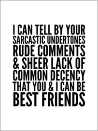 Creative Angel - I Can Tell By Your Sarcastic Undertones, Rude Comments… Can Be Best Friends
