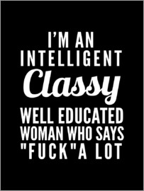 Creative Angel - I'm an Intelligent, Classy, Well Educated Woman Who Says Fuck a Lot