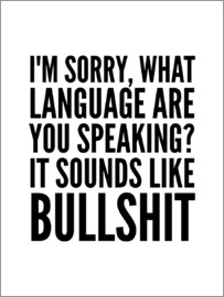 Creative Angel - I'm Sorry, What Language Are You Speaking It Sounds Like Bullshit