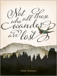 Amelia Gier - Not all those who wander are lost, Tolkien