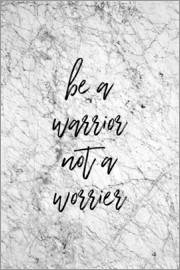 Orara Studio - Be A Warrior Not A Worrier