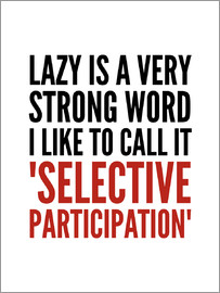 Creative Angel - Lazy is a Very Strong Word I Like to Call it Selective Participation
