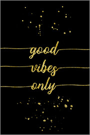 Melanie Viola - TEXT ART GOLD Good vibes only