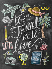 Gallery print  To travel is to live - Lily & Val