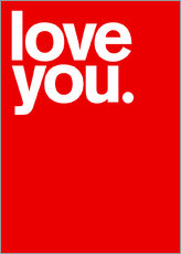 Gallery print  Love you. - THE USUAL DESIGNERS