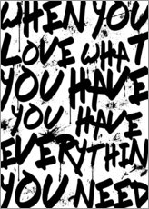 Gallery print  TEXTART - When you love what you have you have everything you need - Typo - HDMI2K