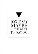 Gallery print  DON`T SAY MAYBE - Stephanie Wünsche