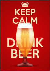 Gallery print  Keep Calm And Drink Beer