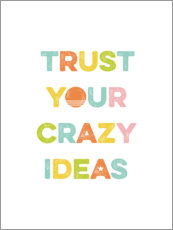 Gallery print  Trust Your Crazy Ideas - Typobox