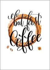 Gallery print  But First Coffee - Mandy Reinmuth
