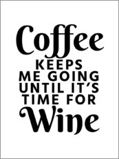 Gallery Print  Coffee Keeps Me Going Until It's Time For Wine - Creative Angel
