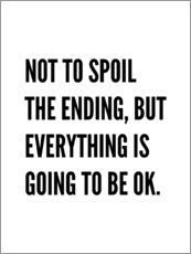 Gallery print  Not to Spoil the Ending, But Everything is Going to Be Ok - Creative Angel