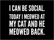 Wall sticker  I Can Be Social Today I Meowed At My Cat And He Meowed Back - Creative Angel