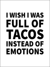 Gallery print  I Wish I Was Full of Tacos Instead of Emotions - Creative Angel