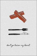 Gallery print  Don't Go Bacon My Heart - Orara Studio