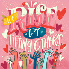 Wall sticker  We Rise By Lifting Others - Cynthia Frenette