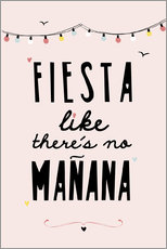 Gallery print  fiesta like there's no manana - Ohkimiko
