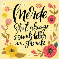 Wall sticker  Merde Shit Always Sounds Better in French - Cynthia Frenette