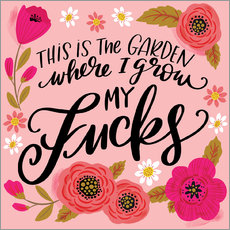 Wall sticker This is the Garden Where I Grow My Fucks