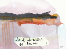 Gallery print  No all who wander are lost - Melissa Averinos