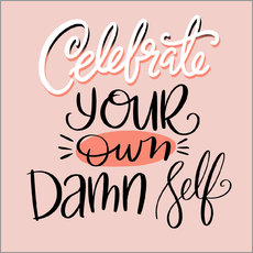 Wall Stickers  Celebrate Your Own Damn Self - Cynthia Frenette