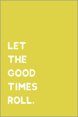 Gallery print  Let the good times roll - Ohkimiko