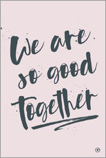 Gallery print  We are so good together - m.belle