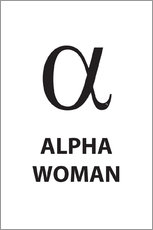 Premium poster Alpha Woman Quote