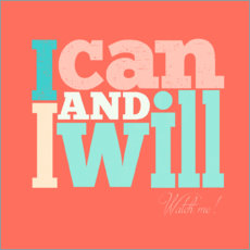 Premium poster  I can and I want - I can and I will - Typobox