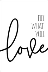 Premium poster  Do what you love - Melanie Viola